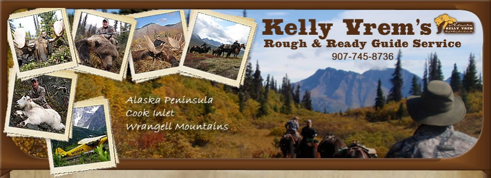 Alaska Hunting with Kelly Vrem – Rough & Ready Guide Service